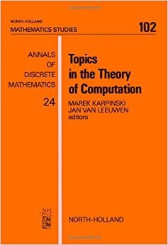 Topics in the Theory of Computation: Selected International Conference Papers (Mathematics Studies)
