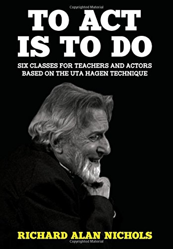 Book To Act Is To Do: Six Classes for Teachers and Actors Based on the Uta Hagen Technique<br />[Z.I.P]