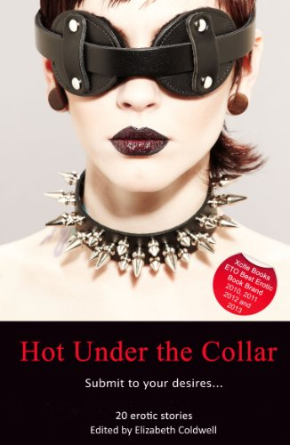 Hot Under The Collar - Tales of Submission and Domination (Xcite Best-Selling Collections Book 7)