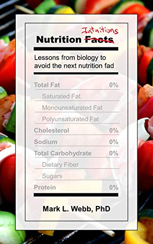 Nutrition Intuitions: Lessons from biology to avoid the next nutrition fad by [Webb, Mark]