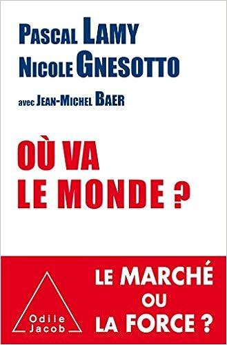 télécharger Pascal Lamy, Jean-Michel Baer, Nicole Gnesotto - Où Va Le Monde ? (2017)