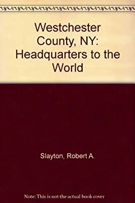 Westchester County, NY: Headquarters to the World