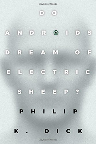 Do Androids Dream of Electric Sheep?: The inspiration for the films Blade Runner and Blade Runner 2049 (Robot Cyborg)