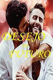 Desejo do Futuro: Sexo Magia Drama Romance Paixão Aventura Gay