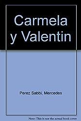 Carmela y Valentin / Carmela and Valentin