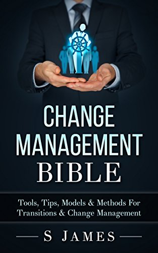 ??ZIP?? Change Management Bible: Tools, Tips, Models & Methods For Transitions & Change Management. gaining piscina private salta Standard bustle enjoy hours