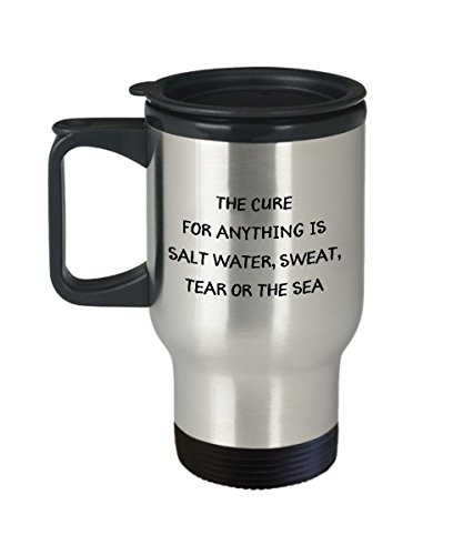 Marine Biologist Coffee Travel Mug, Best Funny Unique Marines Tea Cup Perfect Gift Idea For Men Women - The Cure For Anything Is Salt Water, Sweat, Tear Or The Sea