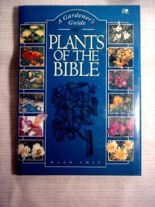 Plants of the Bible: A Gardener's Guide