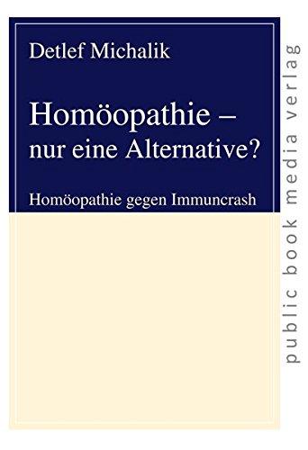 Homöopathie - nur eine Alternative?: Homöopathie gegen Immuncrash (public book media verlag)