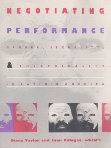 Negotiating Performance: Gender, Sexuality, and Theatricality in Latin/o America - Kindle edition by Diana Taylor, Juan Villegas.