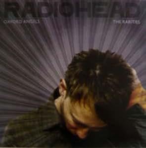 Radiohead - Oxford Angels the Rarities (2013)