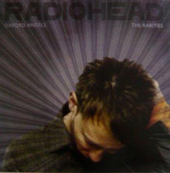 Radiohead - Oxford Angels The Rarities - Zortam Music