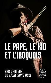 Bourbon Kid, tome 6 : Le Pape, le Kid et l'Iroquois par Anonyme