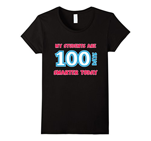 Womens My Students Are 100 Days Smarter Today T-shirt Large (100 Day Of School)