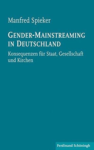 Gender-Mainstreaming in Deutschland. Konsequenzen für Staat, Gesellschaft und Kirchen