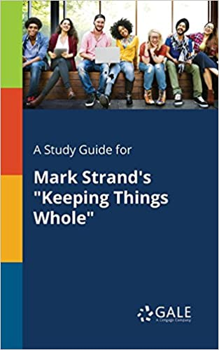mark strand keeping things whole