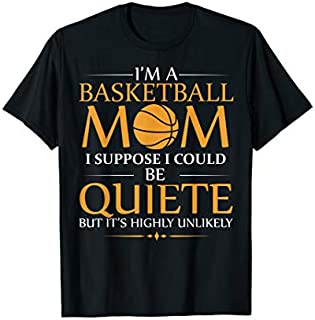 Best Gift I'm A Basketball Mom Funny Basketball Player For Women  Need Funny TShirt
