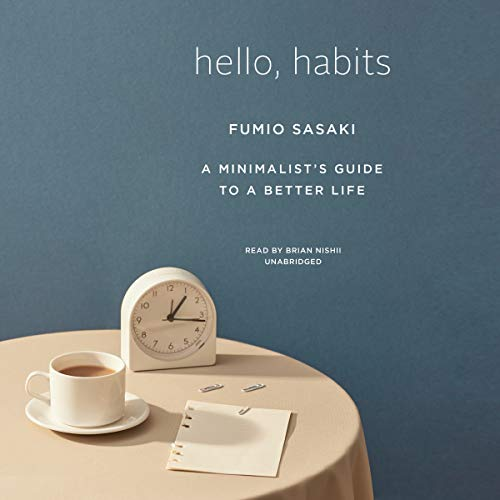 Book Cover: Hello, Habits: A Minimalist's Guide to a Better Life