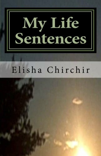 Book: My Life Sentences - A True Story by Elisha Chirchir