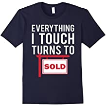 Real Estate Agent T-Shirt - Everything I Touch Turns To Sold