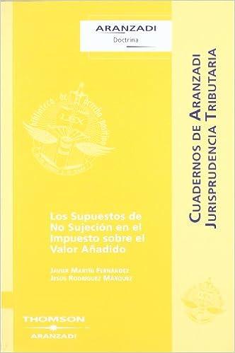 Los Supuestos de no Sujeción en el Impuesto sobre el Valor Añadido Cuadernos - Jurisprudencia Tributaria: Amazon.es: F. Javier Martín Fernández: Libros