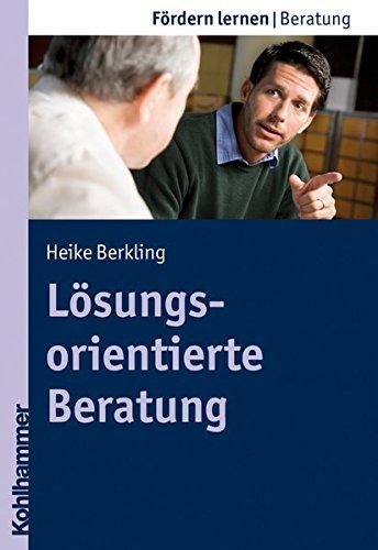 Lösungsorientierte Beratung (Fördern lernen, Band 11)
