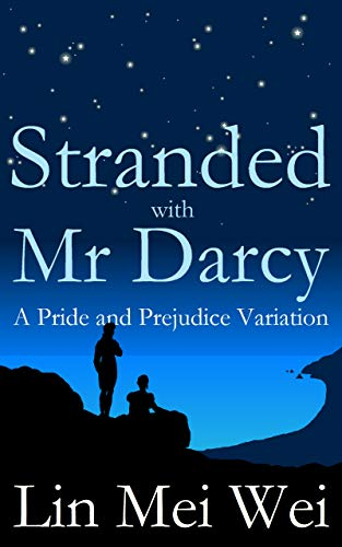 Stranded with Mr Darcy: A Pride and Prejudice Variation