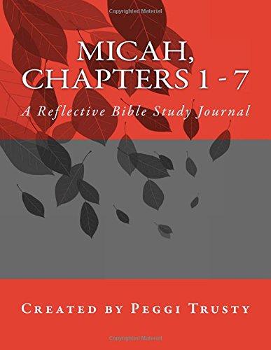 Micah, Chapters 1 - 7: A Reflective Bible Study Journal pdf