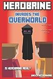 Herobrine Books: Herobrine Invades the Overworld, Brock Netherward, 1499563450