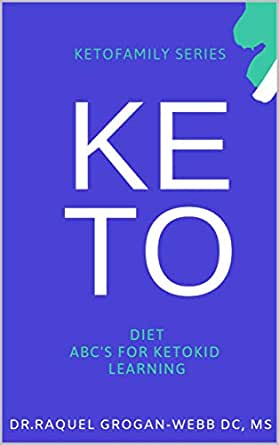 keto diet abc s for ketokid learning ketofamily book 2 kindle edition by grorgan webb dc ms dr raquel children kindle ebooks amazon com amazon com