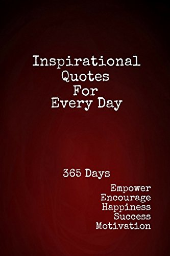 Inspirational Quotes For Every Day 365 Days Empower Encourage