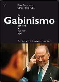 El Gabinismo contado a nuestros hijos. Crónica de una ...