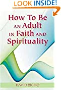 #7: How to Be an Adult: A Handbook for Psychological and Spiritual Integration