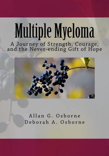 Multiple Myeloma: A Journey of Strength, Courage, and the Never-ending Gift of Hope