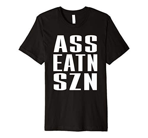 AssEatnSZN Ass Eatin SZN Funny Meme T-shirt from Funny Ass Eating Season SZN Hashtag Tee Shirt