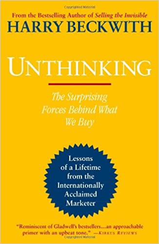 Unthinking the surprising forces behind what we buy harry unthinking the surprising forces behind what we buy harry beckwith 9780446564137 amazon books fandeluxe Image collections