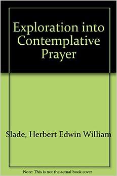 Exploration into Contemplative Prayer