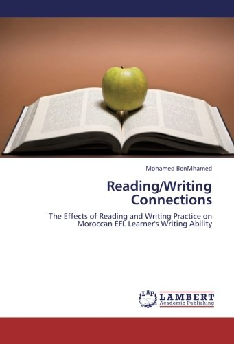Reading/Writing Connections: The Effects of Reading and Writing Practice on Moroccan EFL Learner's Writing Ability