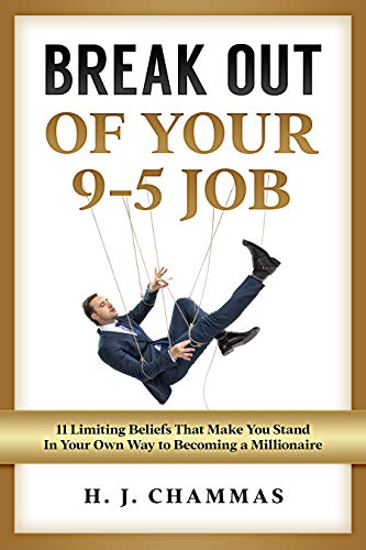 Break Out of Your 9-5 Job: 11 Limiting Beliefs That Make You Stand in Your Own Way to Becoming a Millionaire (English Edition)