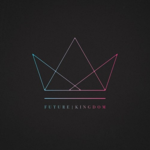 Life Church Music - Future | Kingdom (2018)