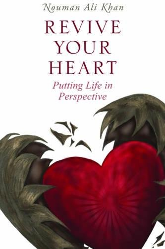 eBook Revive Your Heart: Putting Life in Perspective by Nouman Ali Khan.pdf