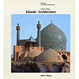 img - for Islamic Architecture (History of World Architecture) book / textbook / text book