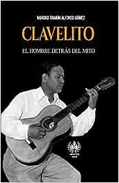 Clavelito: El hombre detrás del mito (Música)