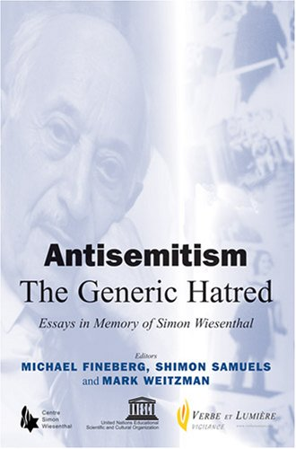Antisemitism - The Generic Hatred: Essays in Memory of Simon Wiesenthal