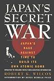 Japan's Secret War: Japan's Race Against Time to Build Its Own Atomic Bomb