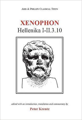 Xenophon: Hellenika I-II.3.10: 3-10 Bks. 1-2 Aris & Phillips Classical Texts
