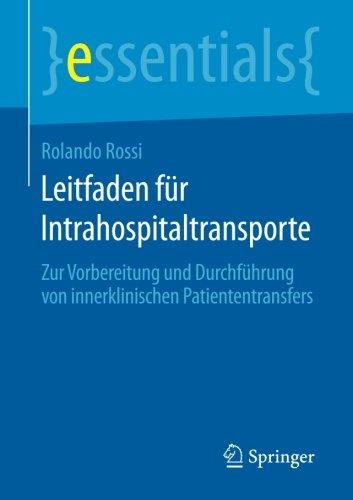 Leitfaden für Intrahospitaltransporte: Zur Vorbereitung und Durchführung von innerklinischen Patiententransfers (essenti