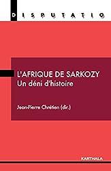 L'Afrique de Sarkozy - Un déni d'histoire (Disputatio) (French Edition)