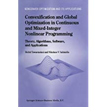 Convexification and Global Optimization in Continuous and Mixed-Integer Nonlinear Programming: Theory, Algorithms, Software, and Applications: 65