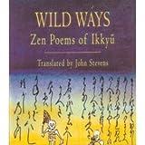Wild Ways: Zen Poems of Ikkyu (Shambhala Centaur Editions) by Ikkyu (1995) Paperback
